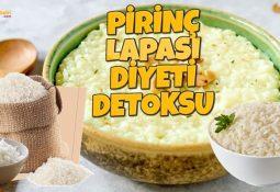 Pirinç Lapası Diyeti | 1 Günde 1 Kilo!