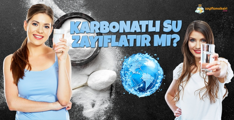 Karbonatlı Su Zayıflatır Mı? Karbonatlı su ile zayıflayan var mı?