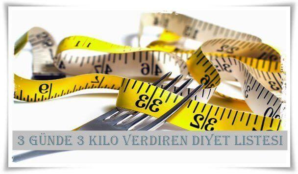 3 Günde 3 Kilo Diyeti Nedir? Nasıl Yapılır? 3 Günde 3 Kilo Diyeti Yorumları