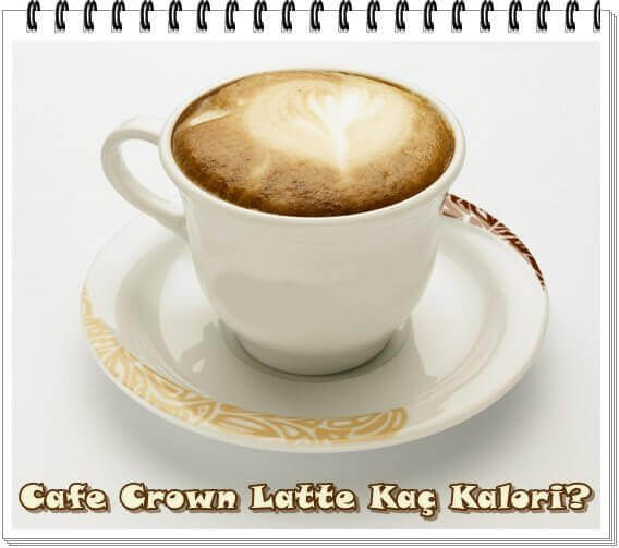 Cafe Crown Latte Kaç Kalori?