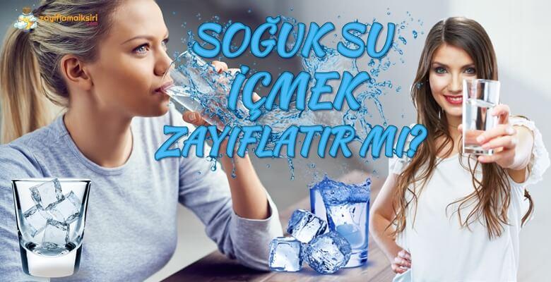 Soğuk Su İçmek Zayıflatır Mı?