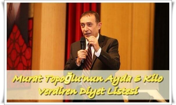 Murat Topoğlu'nun Ayda 6 Kilo Verdiren Diyet Listesi
