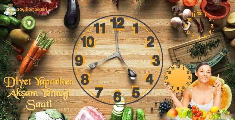 Diyet Yaparken Akşam Yemeği Saat Kaçta Yenmeli?
