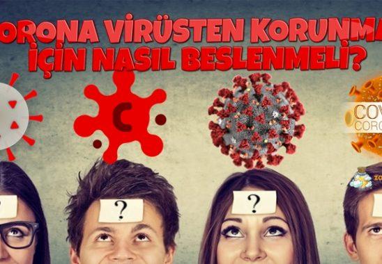 Corona Virüsten (Covid-19) Korunmak İçin Nasıl Beslenmeliyiz?