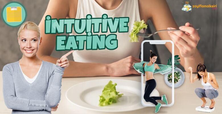 İntuitive Eating (Sezgisel Beslenme) Nedir? Zayıflamak İçin Nasıl Uygulanır?