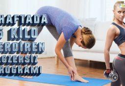 1 Haftada 5 Kilo Verdiren Egzersiz Programları