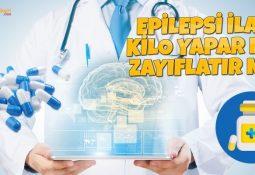 Epilepsi İlacı Kilo Yapar Mı? Zayıflatır Mı?